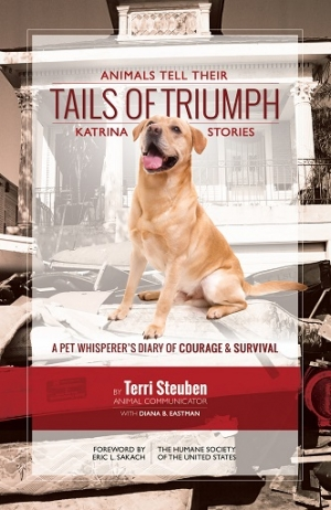 Animal Communicator and Author, Terri Steuben will join Jon and Talkin' Pets 9/05/15 at 5 PM EST to discuss and give away her new book TAILS OF TRIUMPH Katrina Stories