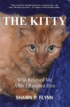 "Author Shawn Flynn, will join Jon and Talkin' Pets 8/19/2017 at 5pm EST to discuss and give away his book ""The Kitty Who Rescued Me After I Rescued Him"""