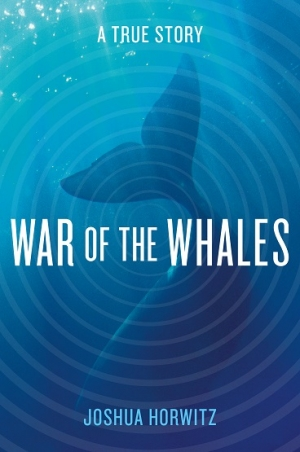 "Joshua Horwitz author of ""War Of The Whales: A True Story"" will join Jon and Talkin' Pets 7/19/14 at 5 PM EST to discuss and give away his book"