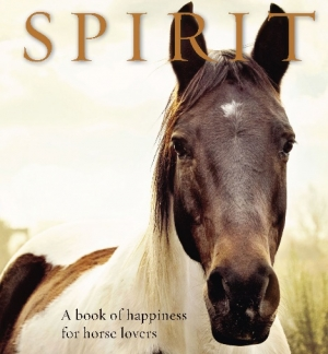 Spirit - A book of Happiness for Horse Lovers - edited by Anouska Jones & Patch and Ruby written by Jones she will join Jon and Talkin' Pets 12/16/17 at 5pm EST to discuss and give away her books