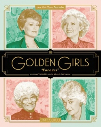 """Jim Colucci the author of """"Golden Girls Forever"""" An Unauthorized Look behind the Lanai will join Jon and Talkin' Pets 3/2/19 at 5pm ET to discuss and give away his new book on sale 4/5/19"""